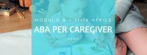 (ROMA) MODULO 2 DEL TRAINING ABA PER CAREGIVER @ Centro ABA dell'Istituto Walden | Roma | Lazio | Italia