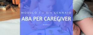 (ROMA) MODULO 1 DEL TRAINING ABA PER CAREGIVER @ Centro ABA dell'Istituto Walden | Roma | Lazio | Italia